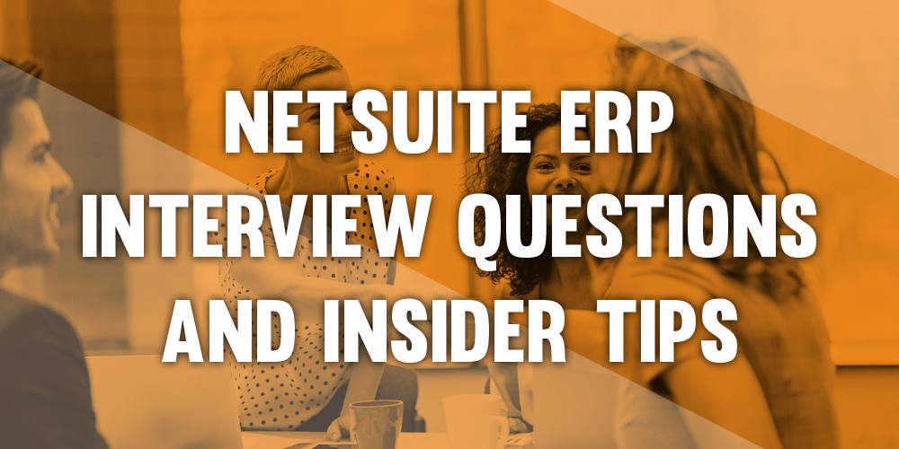 NetSuite ERP interview questions and insider tips - Anderson Frank