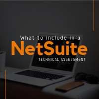 What to include in a NetSuite technical assessment