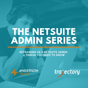 Retraining as a NetSuite Admin: 4 things you need to know